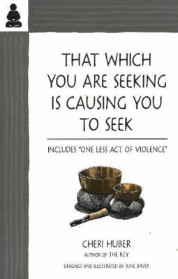That Which You Are Seeking Is Causing You to Seek (Paperback)