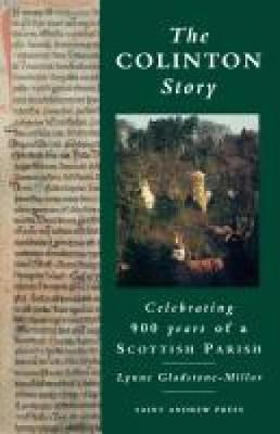 The Colinton Story: 900 Years of a Scottish Parish (Paperback)