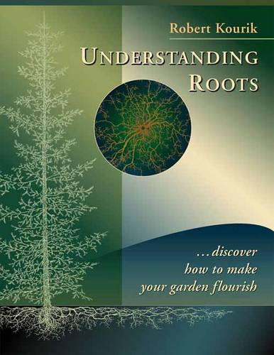Understanding Roots: Discover How to Make Your Garden Flourish (Paperback)