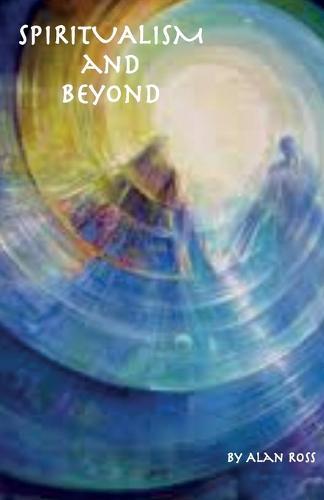 Spiritualism and Beyond (Paperback)
