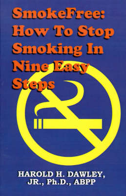 Smokefree--How to Stop Smoking in Nine Easy Steps (Paperback)
