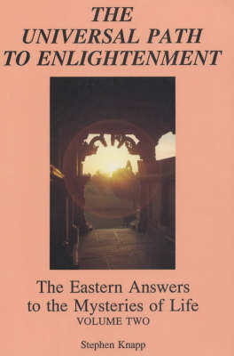 The Universal Path to Enlightenment: Eastern Answers to the Mysteries of Life (Paperback)