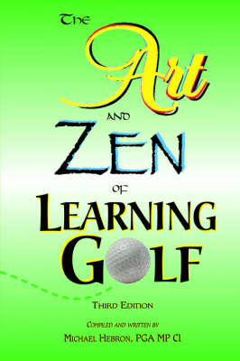 The Art and Zen of Learning Golf, Third Edition (Paperback)