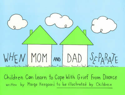When Mom & Dad Separate: Children Can Learn to Cope with Grief from Divorce (Paperback)