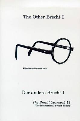 The Brecht Yearbook/Das Brecht-Jahrbuch, Volume 17: The Other Brecht: Proceedings of the Symposium of the International Brecht Society Held in Augsburg, Germany, December 1991 - Brecht Yearbook (Paperback)