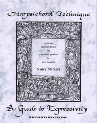 Harpsichord Technique: A Guide to Expressivity, with Recordings (Spiral bound)