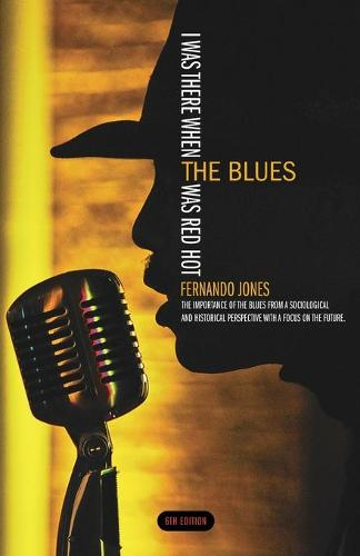 I Was There When the Blues Was Red Hot (Paperback)