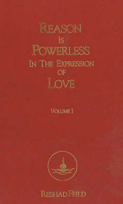 Reason is Powerless in the Expression of Love, Volume 1 (Paperback)