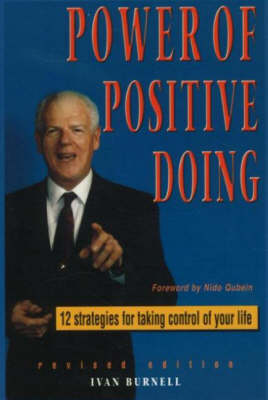 Power of Positive Doing: 12 Strategies for Taking Control of Your Life (Paperback)