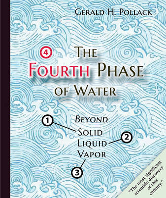 Fourth Phase of Water: Beyond Solid, Liquid & Vapor (Paperback)