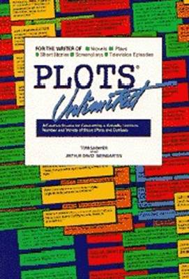 Plots Unlimited: A Creative Source for Generating a Virtually Limitless Number and Variety of Story Plots and Outlines (Paperback)