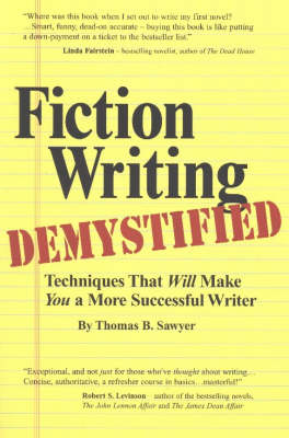 Fiction Writing Demystified: Techniques That Will Make You a More Successful Writer (Paperback)