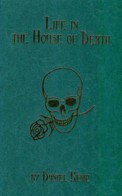 Life in the House of Death (Hardback)