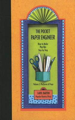 The Pocket Paper Engineer, Volume 2: Platforms and Props: How to Make Pop-Ups Step-by-Step (Hardback)