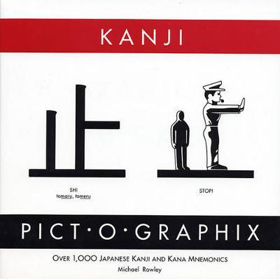 Kanji Pict-o-Graphix: Over 1,000 Japanese Kanji and Kana Mnemonics (Paperback)