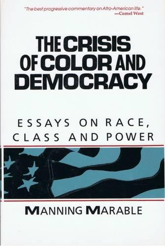 Crisis of Colour and Democracy: Essays on Race and Power (Paperback)