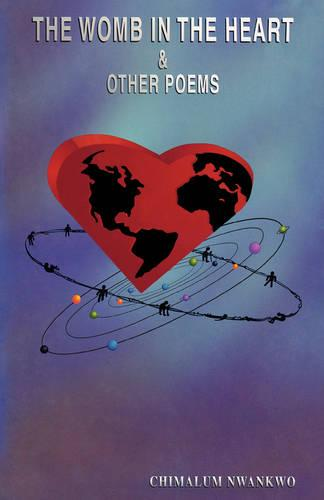 The Womb in the Heart and Other Poems (Paperback)