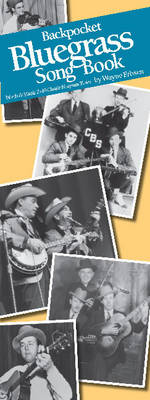 Backpocket Bluegrass Songbook: Words & Music to 40 Classic Bluegrass Tunes (Paperback)