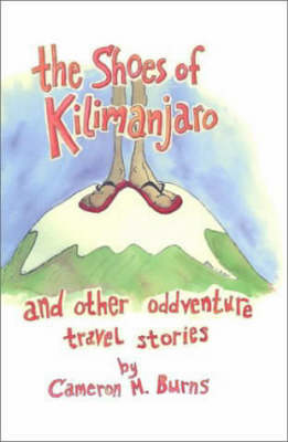The Shoes of Kilimanjaro and Other Adventure Travel Stories (Paperback)