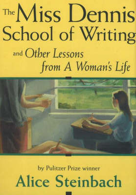 Miss Dennis School of Writing: and Other Lessons from A Woman's Life (Hardback)