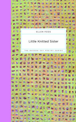 Little Knitted Sister - Ragged Sky Poetry (Paperback)