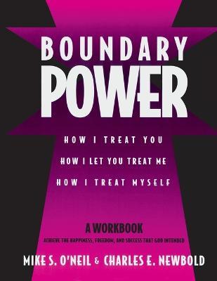 Boundary Power: How I Treat You, How I Let You Treat Me, How I Treat Myself (Paperback)