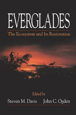 Everglades: The Ecosystem and Its Restoration (Hardback)