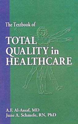 The Textbook of Total Quality in Healthcare (Hardback)