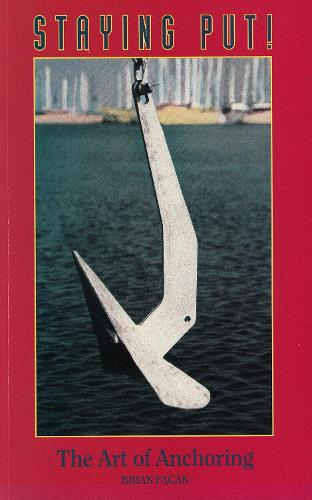 Staying Put: The Art of Anchoring (Paperback)