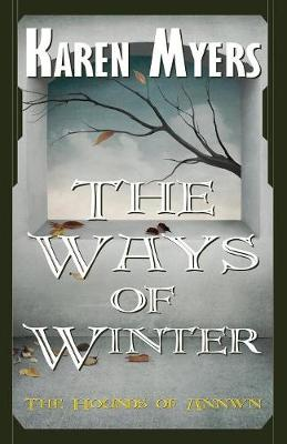 The Ways of Winter: A Virginian in Elfland - Hounds of Annwn 2 (Paperback)