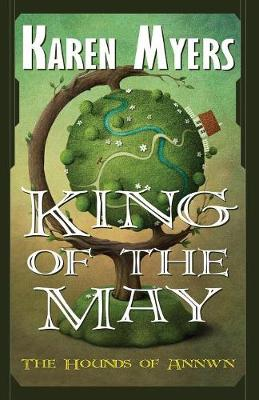 King of the May: A Virginian in Elfland - Hounds of Annwn 3 (Paperback)