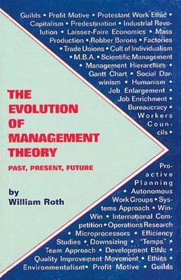 The Evolution of Management Theory: Past, Present, Future (Paperback)