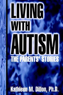 Living with Autism: The Parents' Stories (Paperback)
