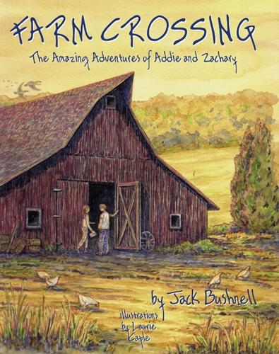 Farm Crossing: The Amazing Adventures of Addie and Zachary (Paperback)