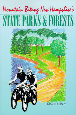 Mountain Biking New Hampshire's State Parks and (Paperback)