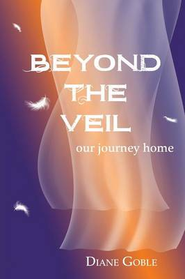 Beyond the Veil: Our Journey Home (Paperback)