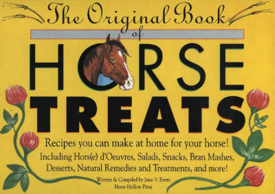 The Original Book of Horse Treats: Recipes You Can Make at Home for Your Horse! (Spiral bound)