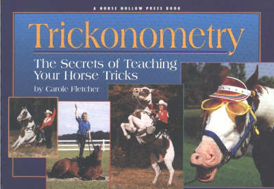Trickonometry: The Secrets of Teaching Your Horse Tricks (Hardback)