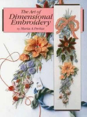 The Art of Dimensional Embroidery (Paperback)