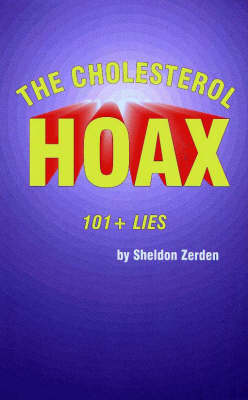 The Cholesterol Hoax: 101+ Lies (Paperback)