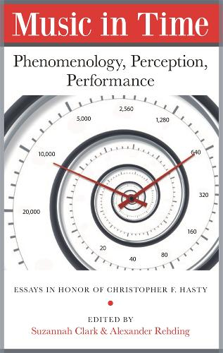 Music in Time - Phenomenology, Perception, Performance (Paperback)
