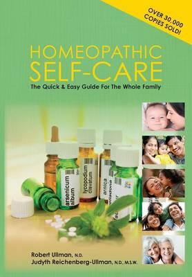 Homeopathic Self-Care: The Quick and Easy Guide for the Whole Family (Paperback)