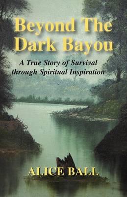 Beyond the Dark Bayou (Paperback)