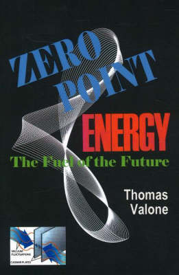 Zero Point Energy: The Fuel of the Future (Paperback)