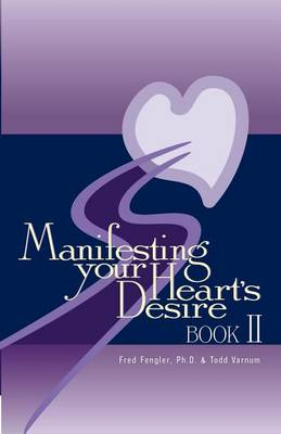 Manifesting Your Heart's Desire Book II (Paperback)