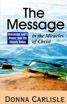 The Message in the Miracles (Paperback)