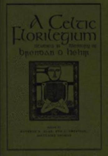 A Celtic Florilegium7: Studies in Memory of Brendan O Hehir - Celtic Studies Publications 2 (Hardback)