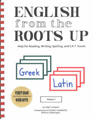 English from the Roots Up: Help for Reading, Writing, Spelling & S.A.T. Scores (Spiral bound)