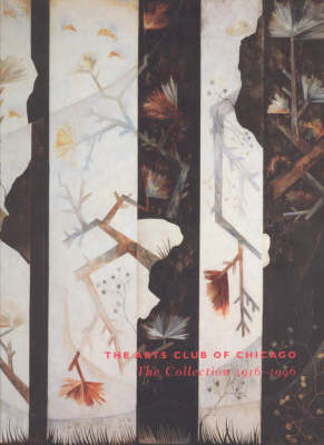 The Arts Club of Chicago: The Collection 1916-1996 (Paperback)