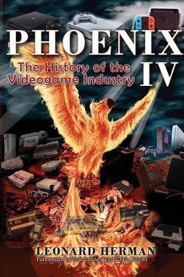 Phoenix IV: The History of the Videogame Industry (Hardback)